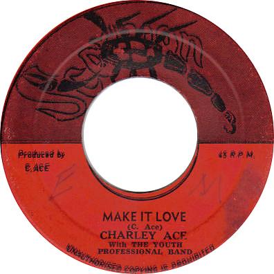 Charley Ace - Make It Love