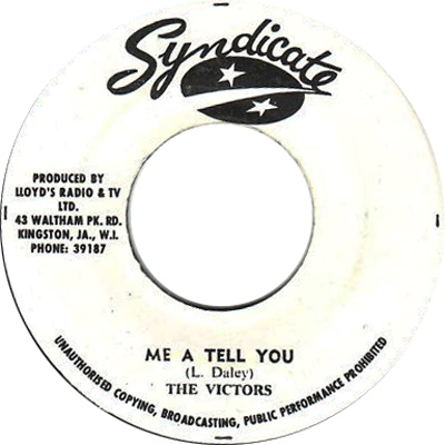 The Victors - Me A Tell You