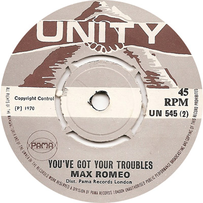 Max Romeo - You\'ve Got Your Troubles