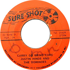 Justin Hinds And The Dominoes - Carry Go Bring Come