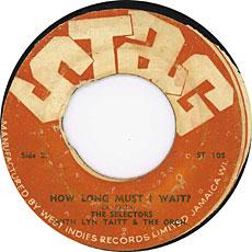 The Selectors - How Long Must I Wait