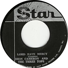 Dion Cameron & The Three Tops - Lord Have Mercy