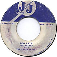 The Rulers - Too Late