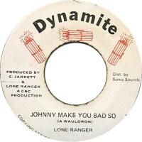 Lone Ranger - Johnny Make You Bad So