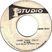Lone Ranger & Welton Irie - Chase Them Crazy