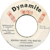 Lone Ranger - Johnny Make You Bad So