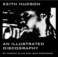 Keith Hudson: An illustrated discography