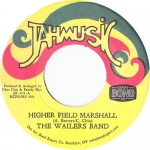 Wailers Band - Higher Field Marshall