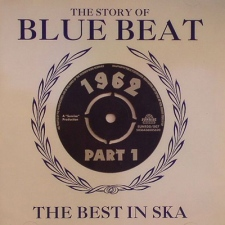 The Story Of Blue Beat 1962 - Part 1