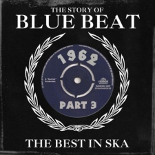 The Story Of Blue Beat 1962 - Part 3