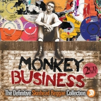 Various - Monkey Business: The Definitive Skinhead Reggae Collection.